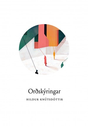 Orðskýringar - Hildur Knútsdóttir