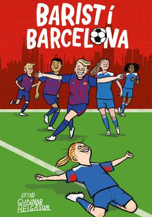 Barist í Barcelona: Fótboltasagan mikla #5