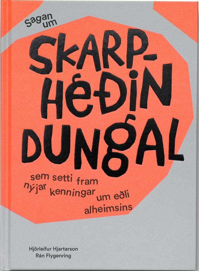 Sagan um Skarphéðin Dungal sem setti fram nýjar kenningar um eðli alheimsins