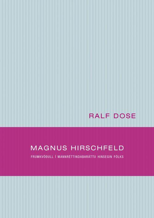 Magnus Hirschfeld - Frumkvöðull í mannréttindabaráttu hinsegin fólks