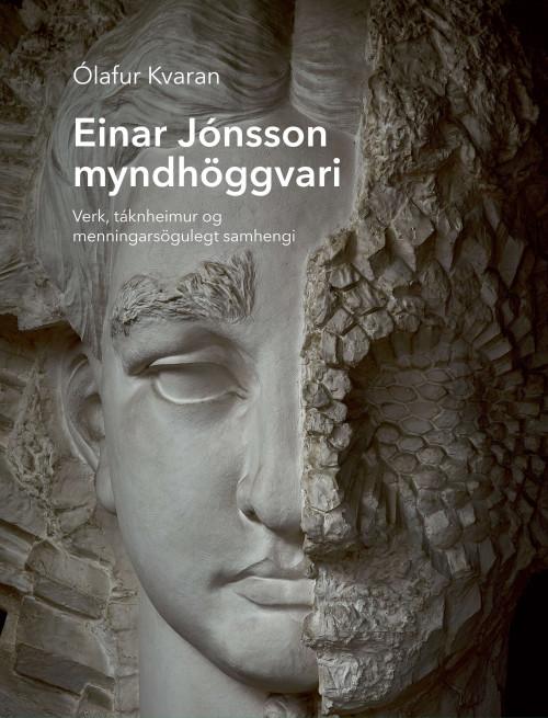 Einar Jónsson myndhöggvari - verk, táknheimur og menningarsögulegt samhengi