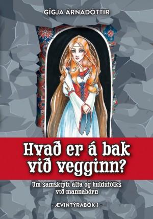 Hvað er á bak við vegginn: Ævintýrabók 1