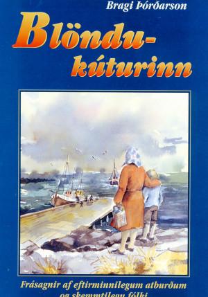 Blöndukúturinn: frásagnir af eftirminnilegum atburðum og skemmtilegu fólki