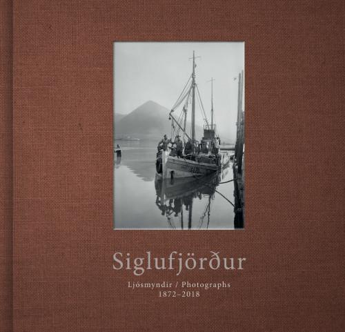Siglufjörður: Ljósmyndir / Photographs 1872 - 2018