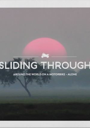 Sliding Through - Around the world on a motorbike
