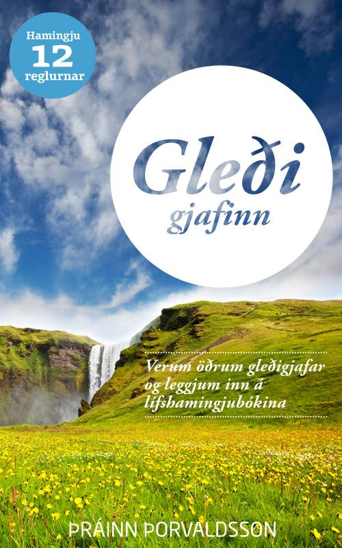 Gleðigjafinn: Verum öðrum gleðigjafar og leggjum inn á lífshamingjubókina