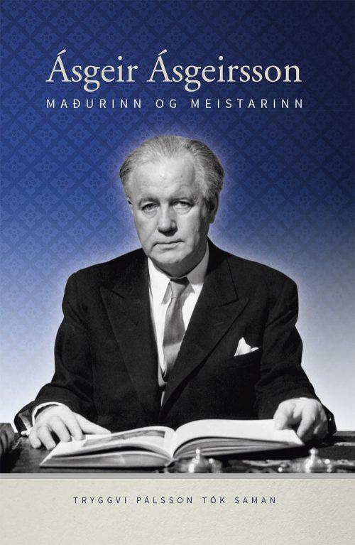 Ásgeir Ásgeirsson: maðurinn og meistarinn