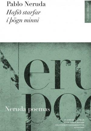 Hafið starfar í þögn minni: Þýðingar á ljóðum eftir Pablo Neruda