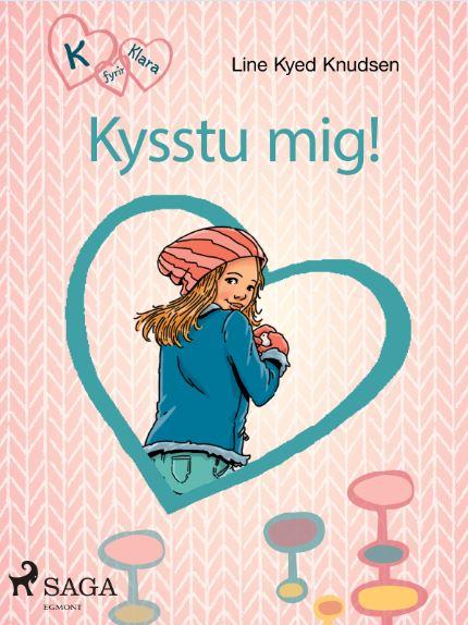 Klara 3 - Kysstu mig!