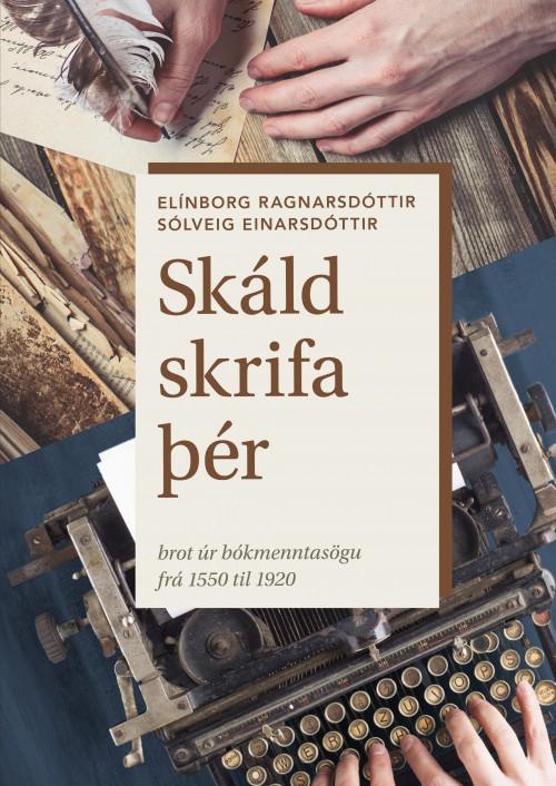 Skáld skrifa þér – brot úr bókmenntasögu frá 1550 til 1920