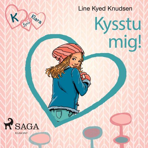 K fyrir Klara 3 - Kysstu mig!