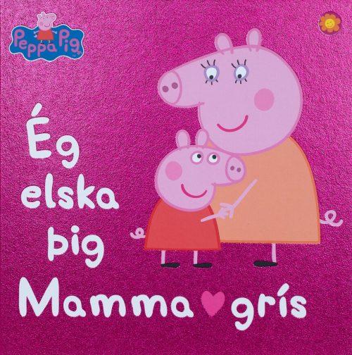 Gurra grís - Ég elska þig Mamma grís