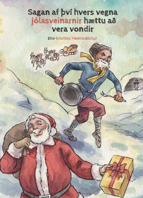 Sagan af því hvers vegna jólasveinarnir hættu að vera vondir