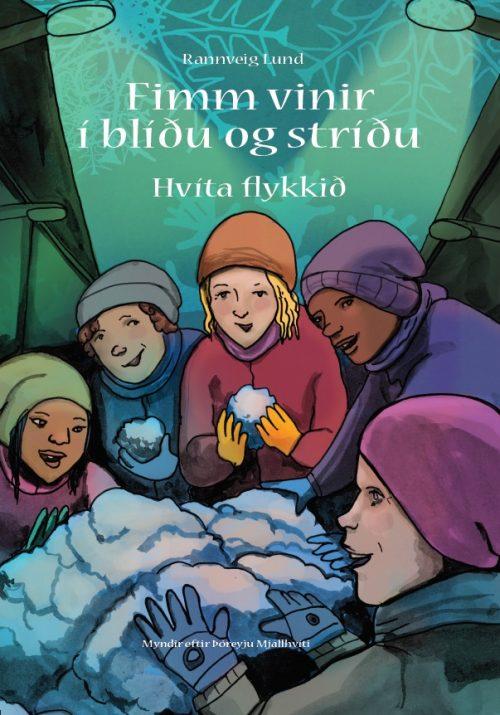 Fimm vinir í blíðu og stríðu - Hvíta flykkið