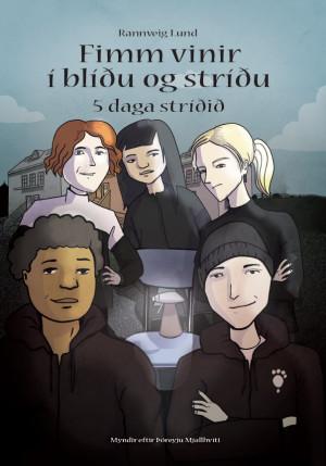 Fimm vinir í blíðu og stríðu - 5 daga stríðið