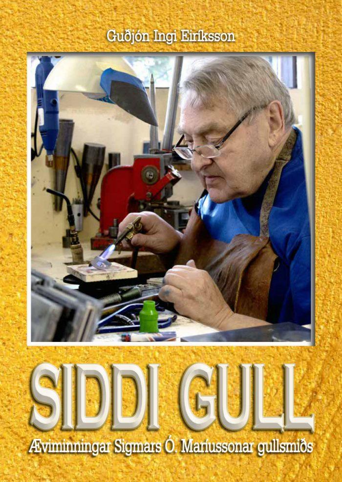 Siddi gull - æviminningar Sigmars Ó. Maríussonar gullsmiðs