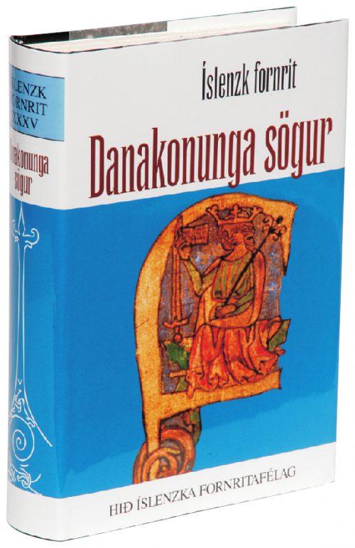 Danakonunga sögur: Íslenzk fornrit XXXV
