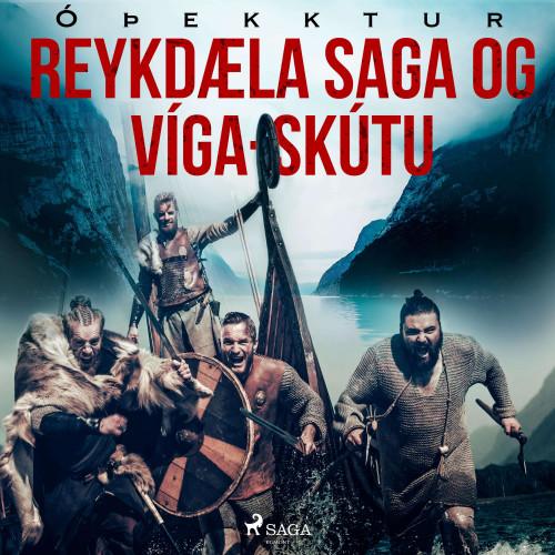 Reykdæla saga og Víga-Skútu