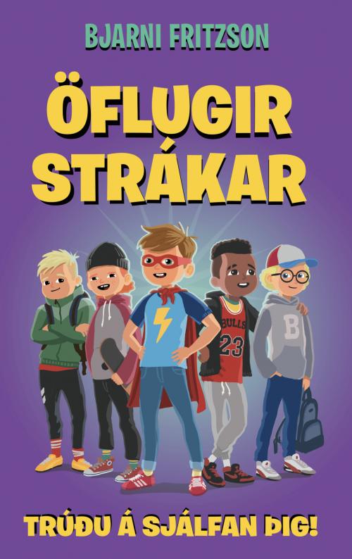 Öflugir strákar: Trúðu á sjálfan þig
