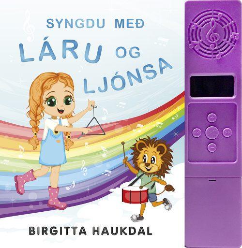 Syngdu með Láru og Ljónsa