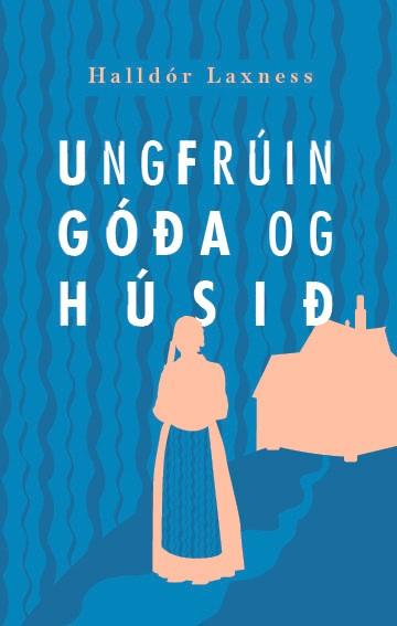 Ungfrúin góða og Húsið - með nútímastafsetningu