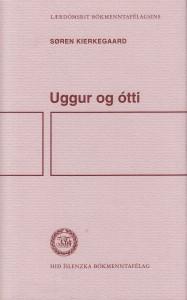 Uggur og ótti / Endurtekningin